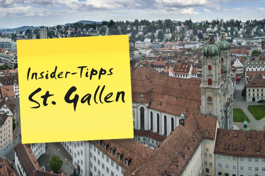 Insider Tipps in St. Gallen.