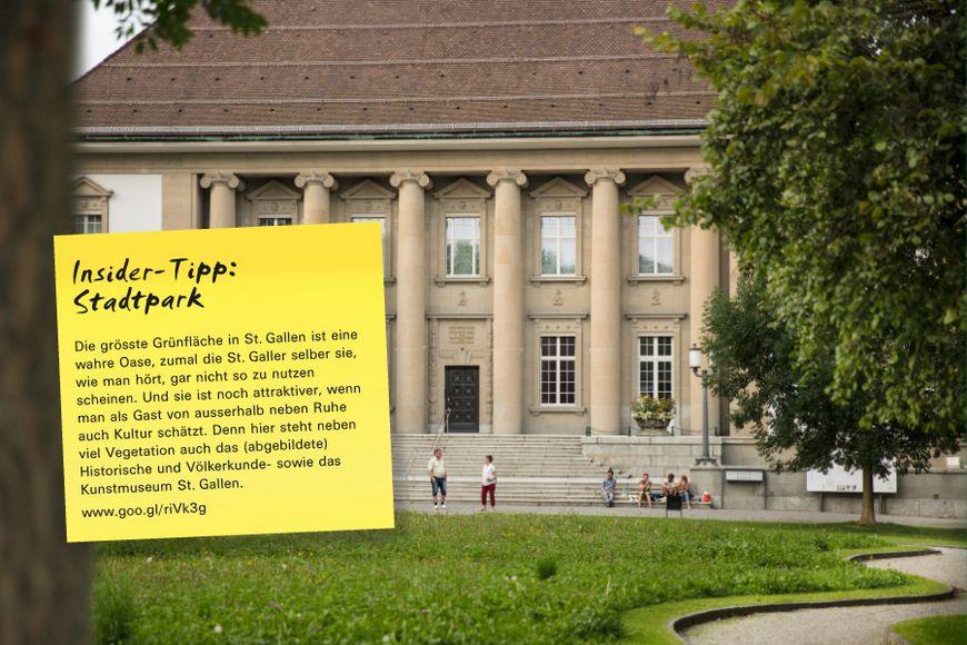 Die grösste Grünfläche in St. Gallen ist eine wahre Oase, zumal die St. Galler selber sie, wie man hört, gar nicht so zu nutzen scheinen. Und sie ist noch attraktiver, wenn man als Gast von ausserhalb neben Ruhe auch Kultur schätzt. Denn hier steht neben viel Vegetation auch das (abgebildete) Historische und Völkerkunde- sowie das Kunstmuseum St. Gallen.