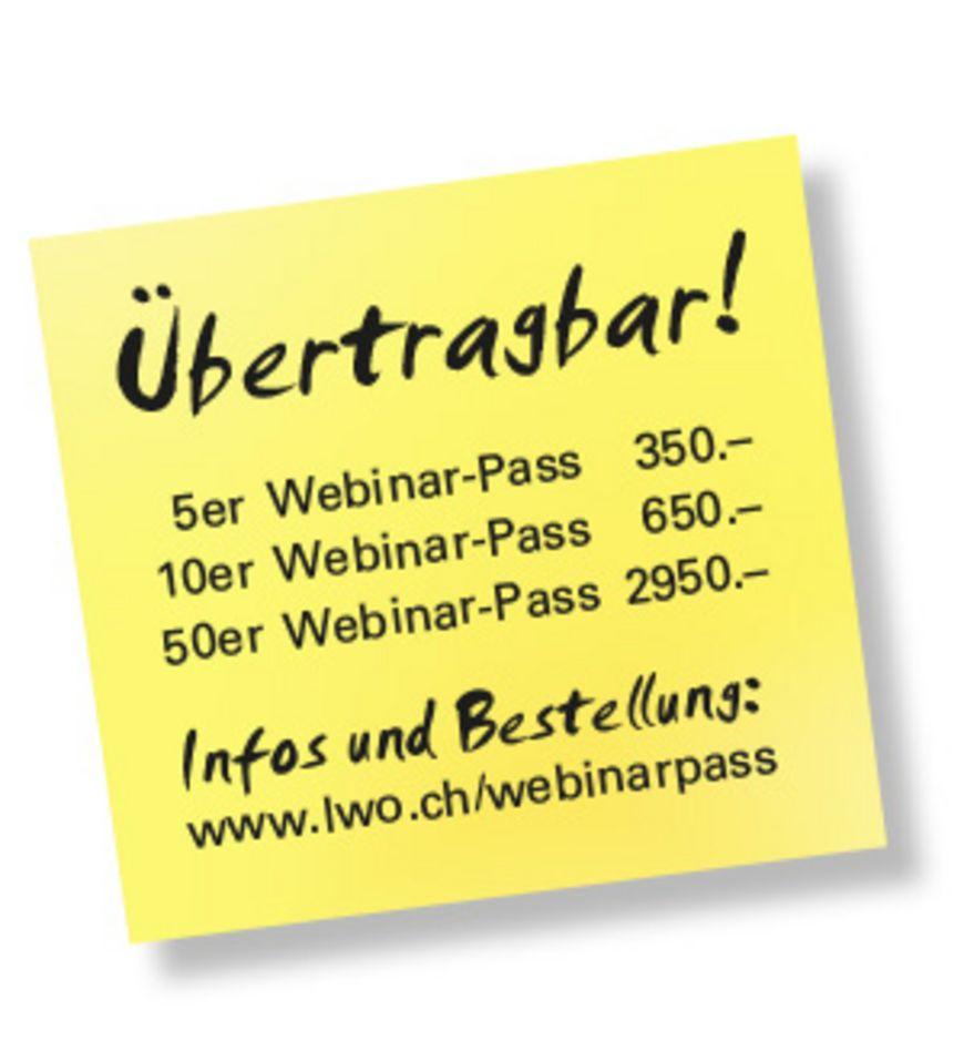 Mit dem übertragbaren Webinar-Pass erhalten Sie bzw. alle Mitarbeitenden Ihrer Organisation/Firma Zugang zu den «Lernwerkstatt-Live-Webinaren» zu reduzierten Preisen.