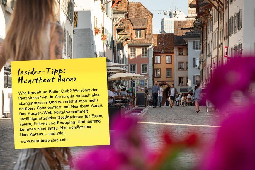 Was brodelt im Boiler Club? Wo röhrt der Platzhirsch? Ah, in Aarau gibt es auch eine «Langstrasse»? Und wo erfährt man mehr darüber? Ganz einfach: auf Heartbeat Aarau. Das Ausgeh-Web-Portal versammelt unzählige attraktive Destinationen für Essen, Feiern, Freizeit und Shopping. Und laufend kommen neue hinzu. Hier schlägt das Herz Aaraus – und wie!