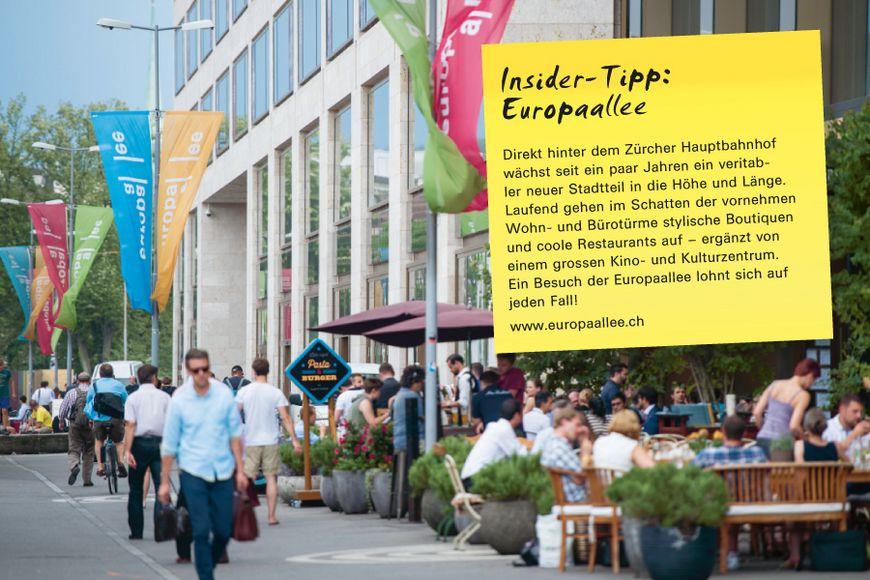 Insider-Tipp SVEB-Zertifikat Zürich: Europaallee – Direkt hinter dem Zürcher Hauptbahnhof wächst seit ein paar Jahren ein veritabler neuer Stadtteil in die Höhe und Länge. Laufend gehen im Schatten der vornehmen Wohn- und Bürotürme stylische Boutiquen und coole Restaurants auf – ergänzt von einem grossen Kino- und Kulturzentrum. Ein Besuch der Europaallee lohnt sich auf jeden Fall!
